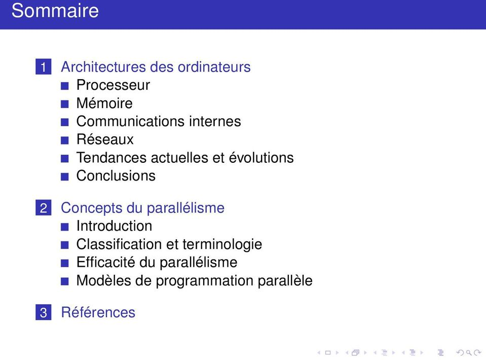Conclusions 2 Concepts du parallélisme Introduction Classification et
