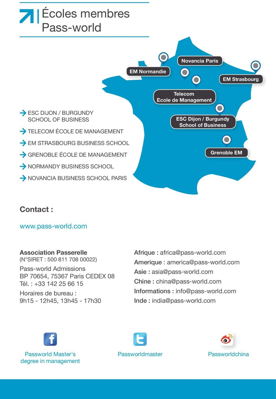 com association passerelle (N SIRET : 500 811 708 00022) Pass-world Admissions BP 70654, 75367 Paris CEDEX 08 Tél.