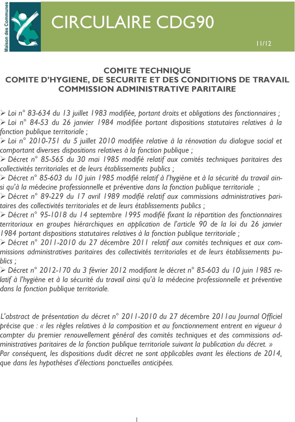 relative à la rénovation du dialogue social et comportant diverses dispositions relatives à la fonction publique ; Décret n 85-565 du 30 mai 1985 modifié relatif aux comités techniques paritaires des