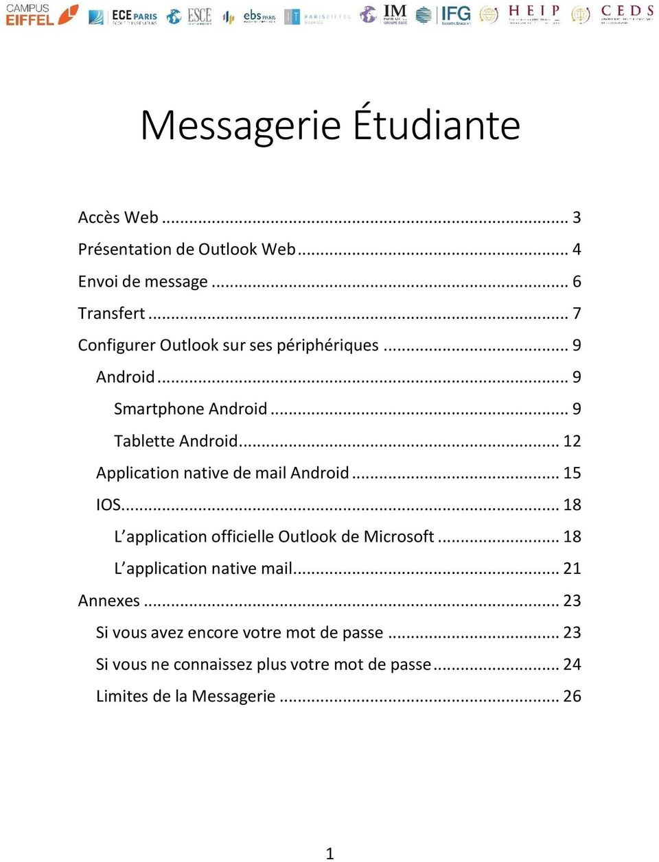 .. 12 Application native de mail Android... 15 IOS... 18 L application officielle Outlook de Microsoft.