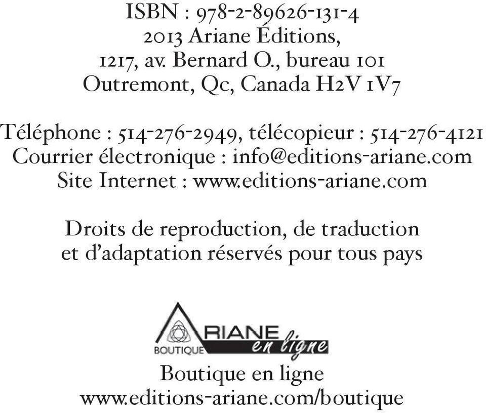 514-276-4121 Courrier électronique : info@editions-ariane.com Site Internet : www.