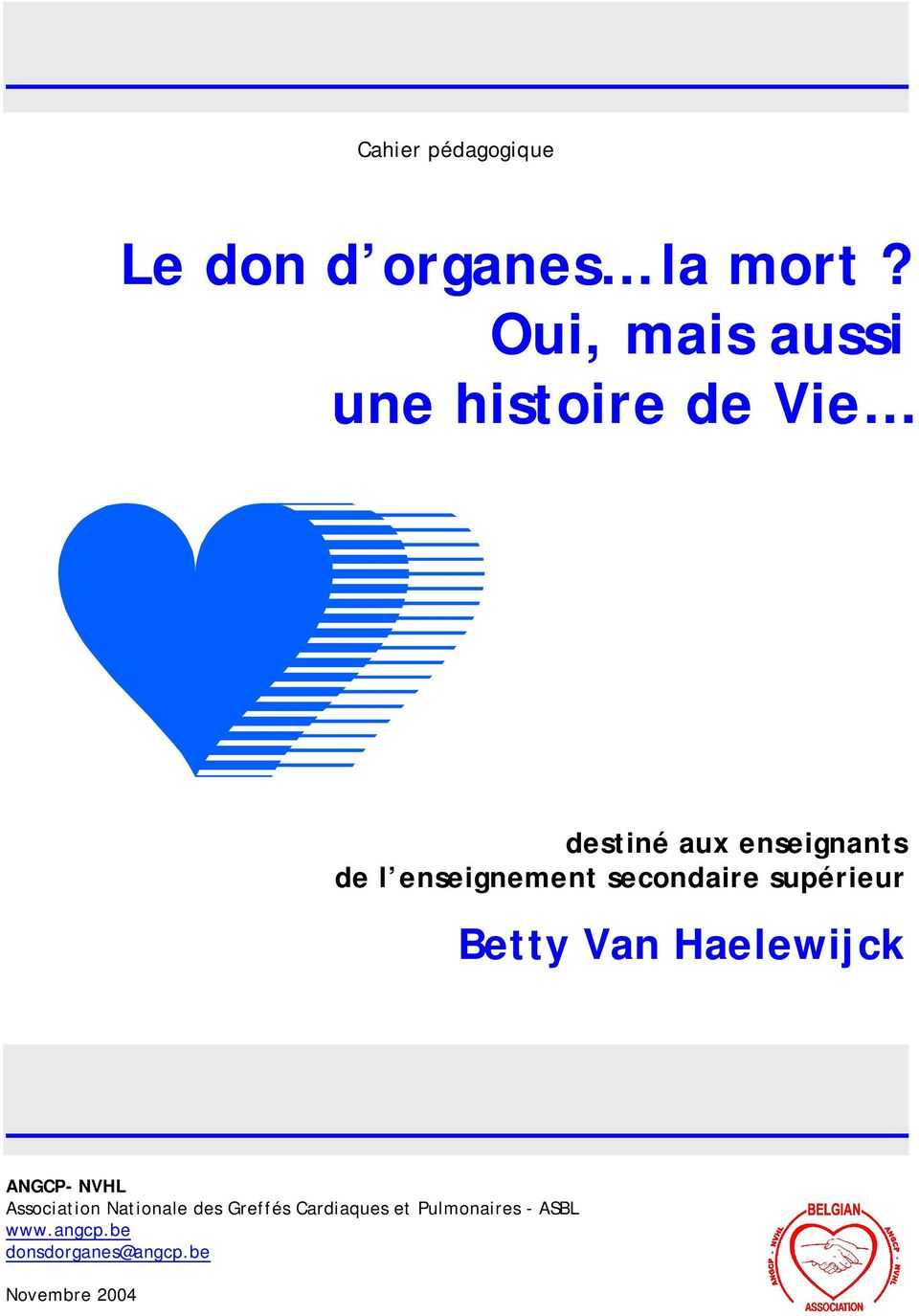 enseignement secondaire supérieur Betty Van Haelewijck ANGCP- NVHL