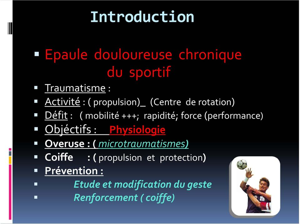 (performance) Objéctifs : Physiologie Overuse : ( microtraumatismes) Coiffe : (
