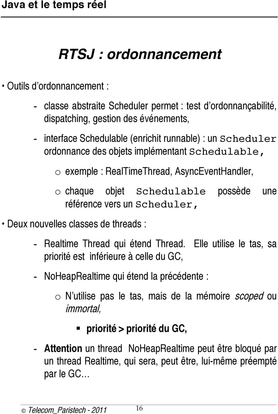 de threads : - Realtime Thread qui étend Thread.