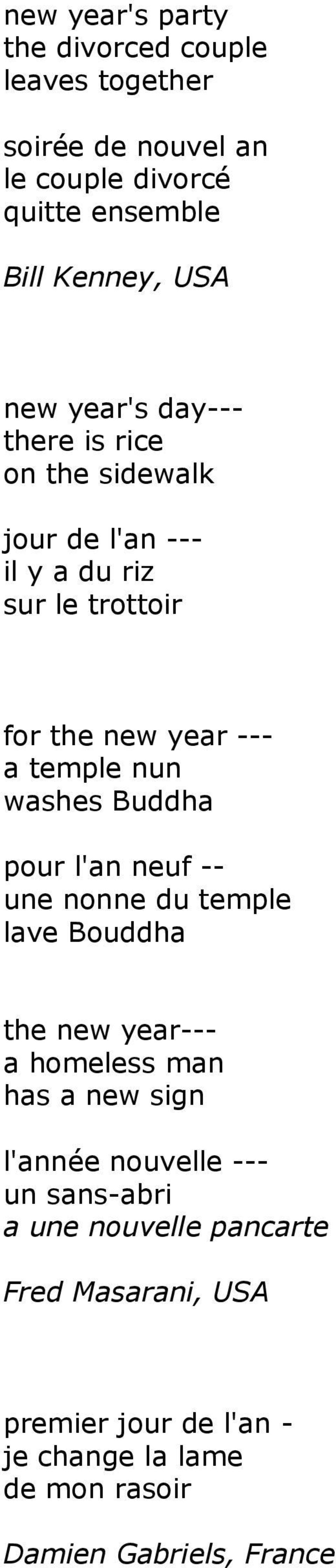 washes Buddha pour l'an neuf -- une nonne du temple lave Bouddha the new year--- a homeless man has a new sign l'année nouvelle