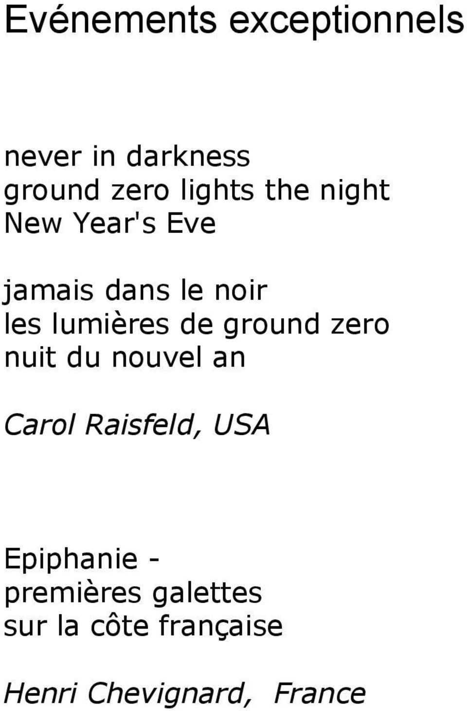 ground zero nuit du nouvel an Carol Raisfeld, USA Epiphanie -