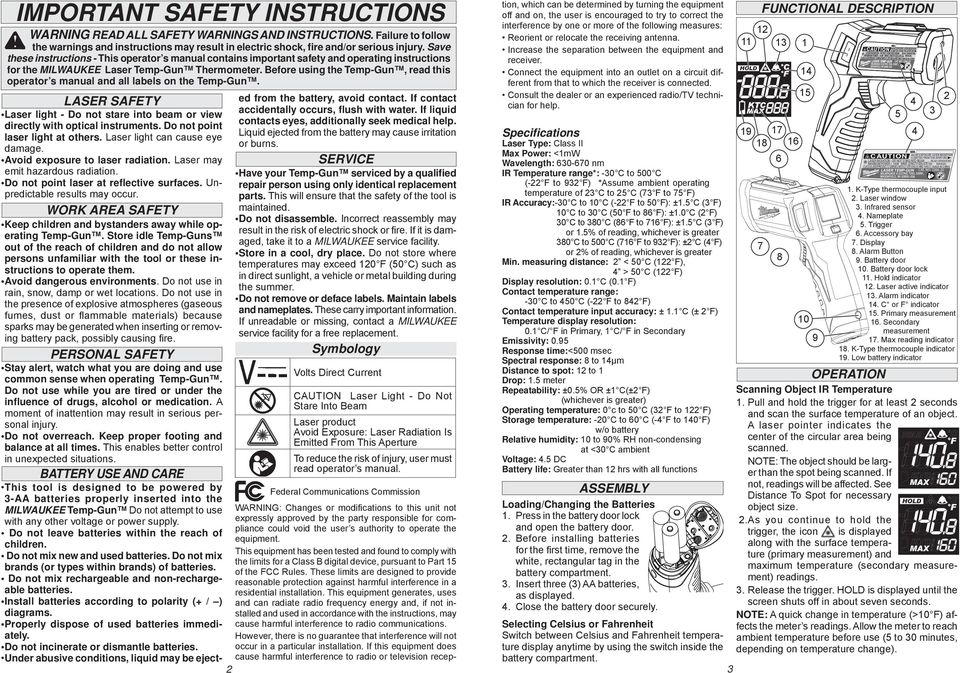 Before using the Temp-Gun, read this operator s manual and all labels on the Temp-Gun. LASER SAFETY Laser light - Do not stare into beam or view directly with optical instruments.