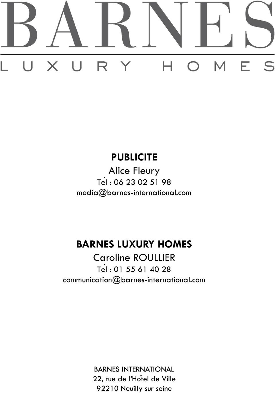 com BARNES LUXURY HOMES Caroline ROULLIER Teĺ : 01 55 61 40 28
