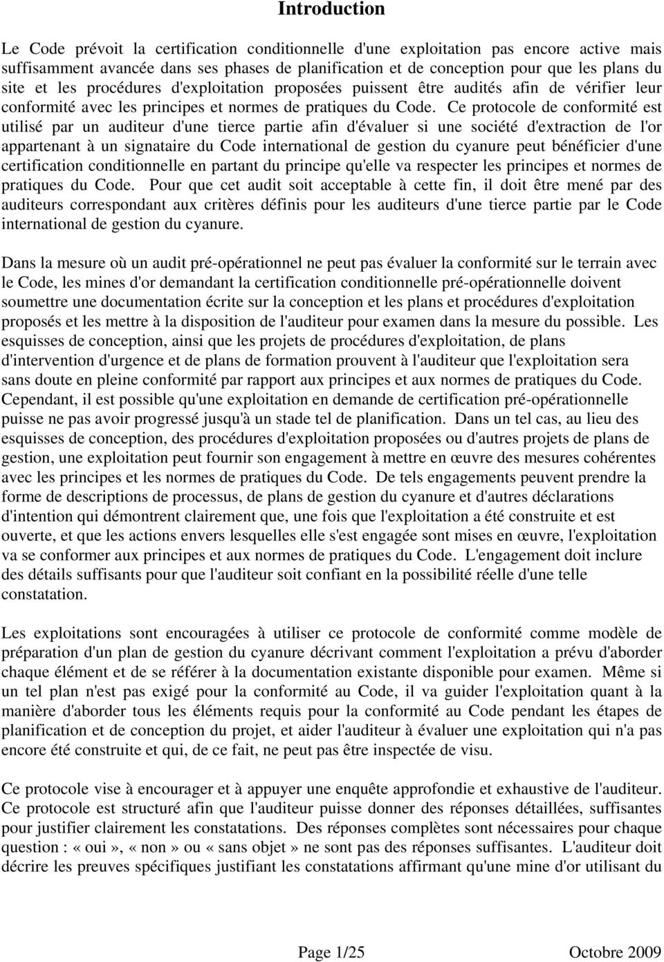 Ce protocole de conformité est utilisé par un auditeur d'une tierce partie afin d'évaluer si une société d'extraction de l'or appartenant à un signataire du Code international de gestion du cyanure