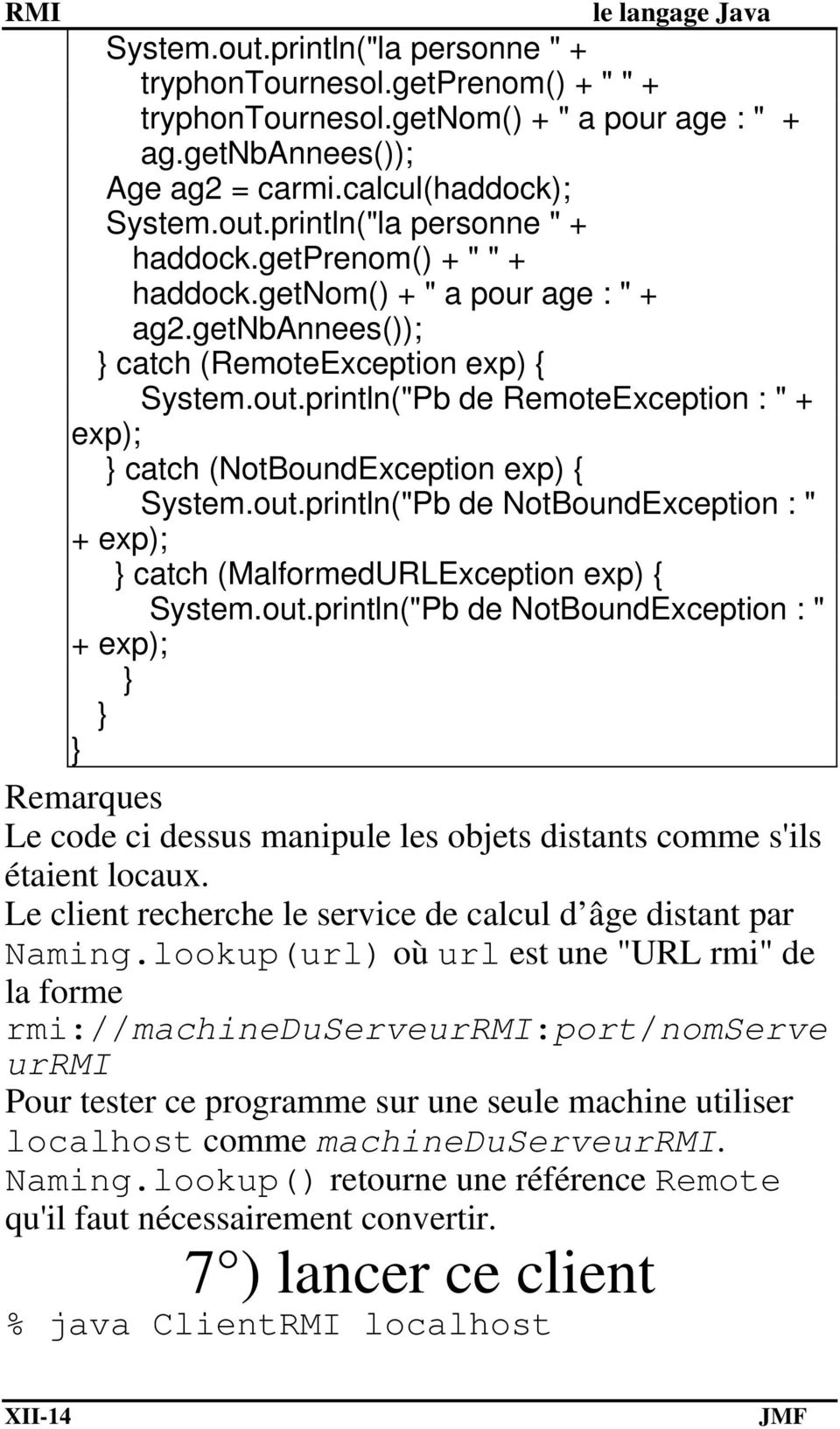 "println(""Pb de RemoteException : "" + exp); catch (NotBoundException exp) { System.out."