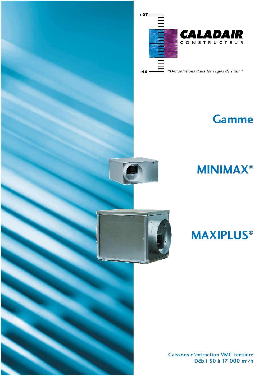 MAXIPLUS Caissons d extraction