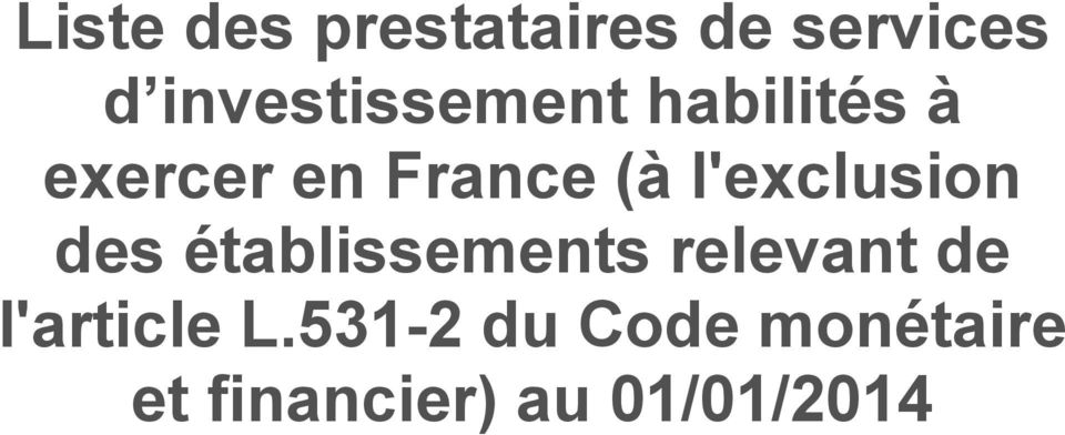 l'exclusion des établissements relevant de