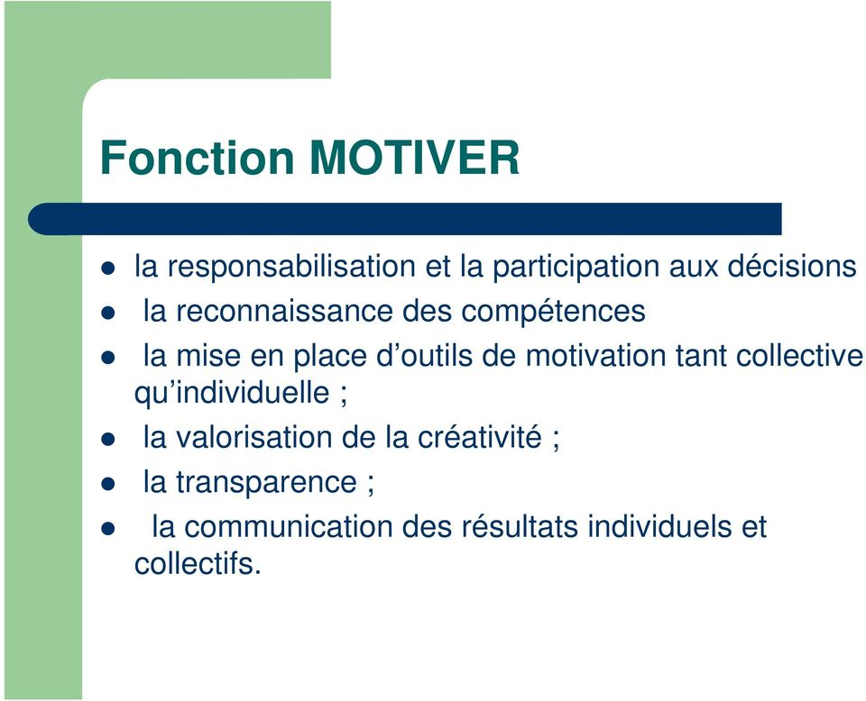 motivation tant collective qu individuelle ; la valorisation de la