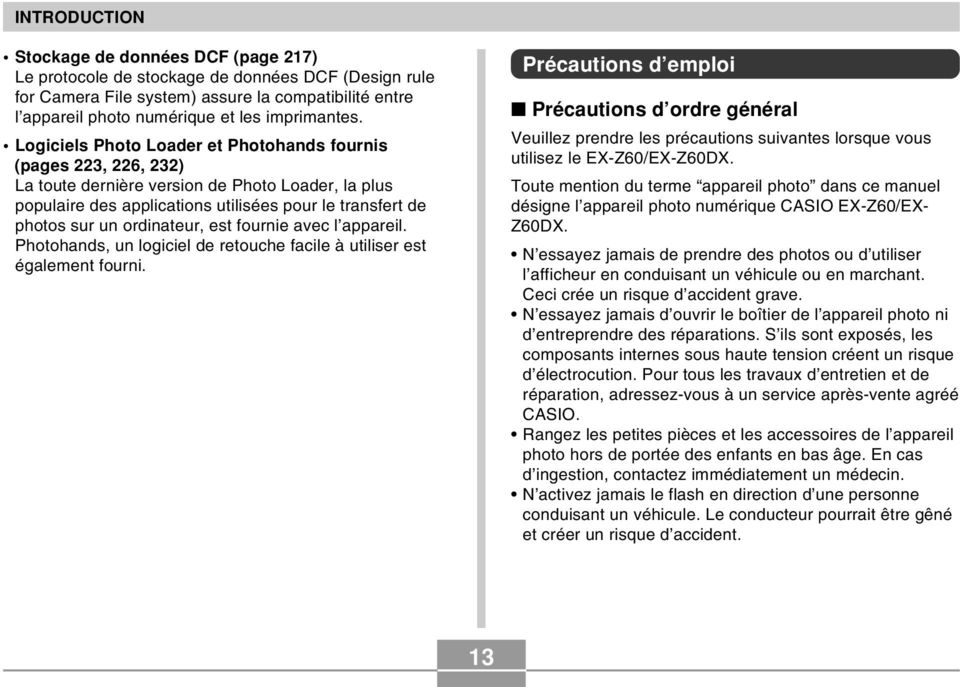 Logiciels Photo Loader et Photohands fournis (pages 223, 226, 232) La toute dernière version de Photo Loader, la plus populaire des applications utilisées pour le transfert de photos sur un