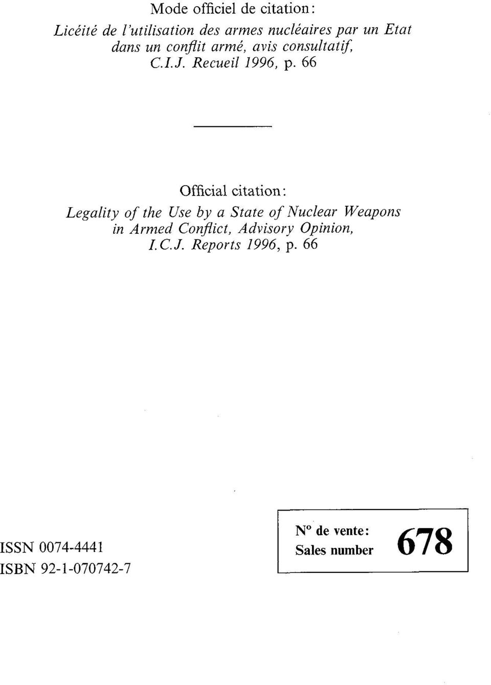 66 Officia1 citation : Legality of the Use by a State of Nuclear Weapons in Armed