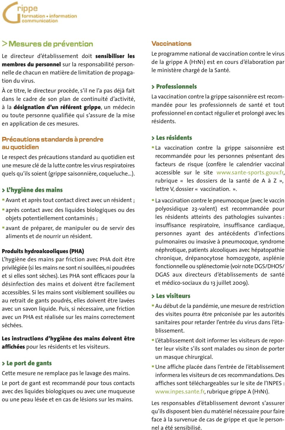 assure de la mise en application de ces mesures.