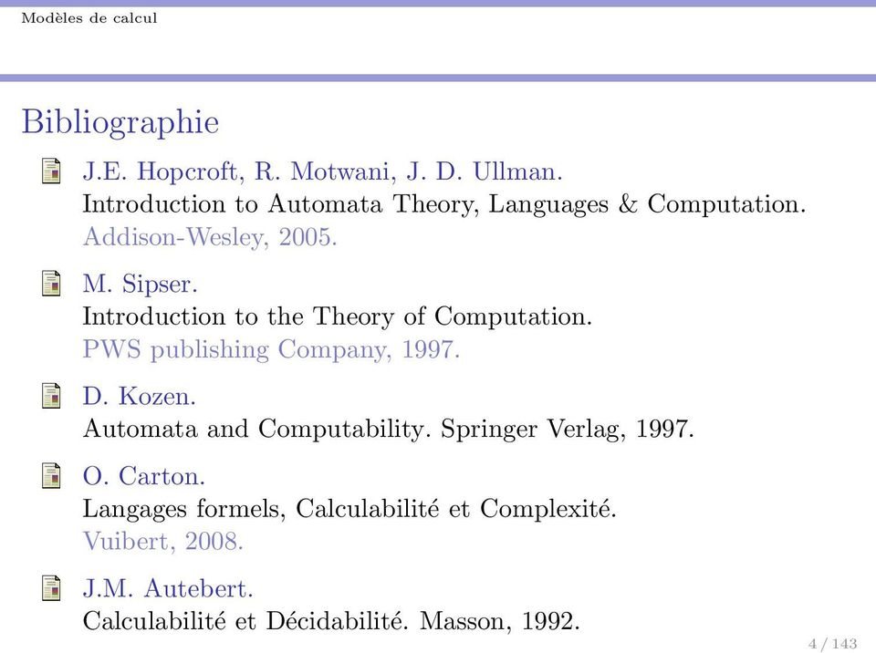 Introduction to the Theory of Computation. PWS publishing Company, 1997. D. Kozen.