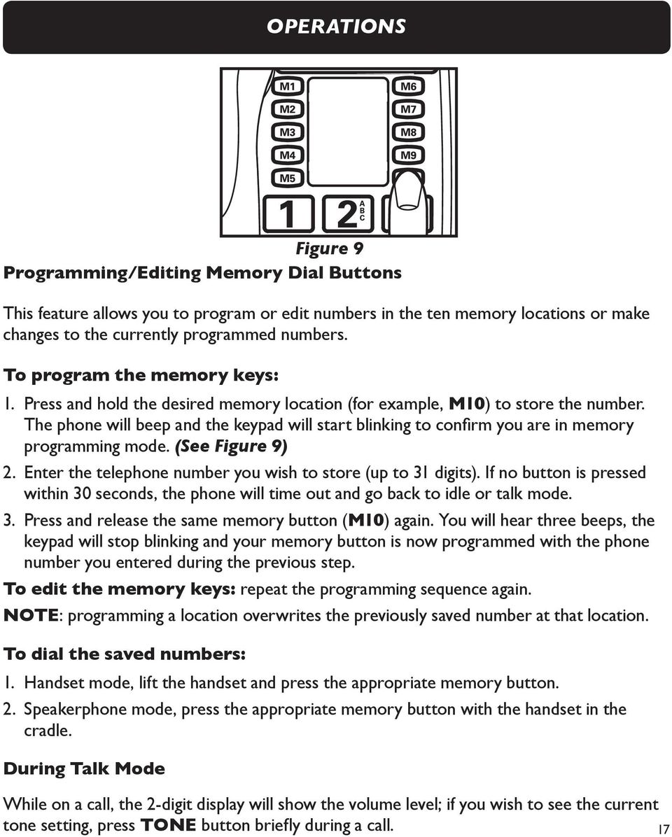 The phone will beep and the keypad will start blinking to confirm you are in memory programming mode. (See Figure 9) 2. Enter the telephone number you wish to store (up to 31 digits).