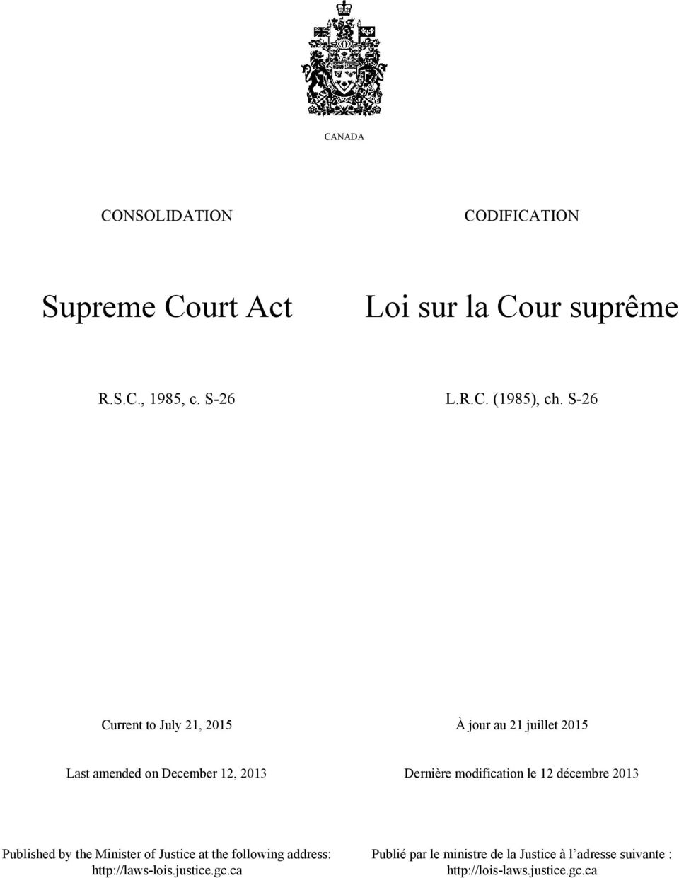 modification le 12 décembre 2013 Published by the Minister of Justice at the following address: