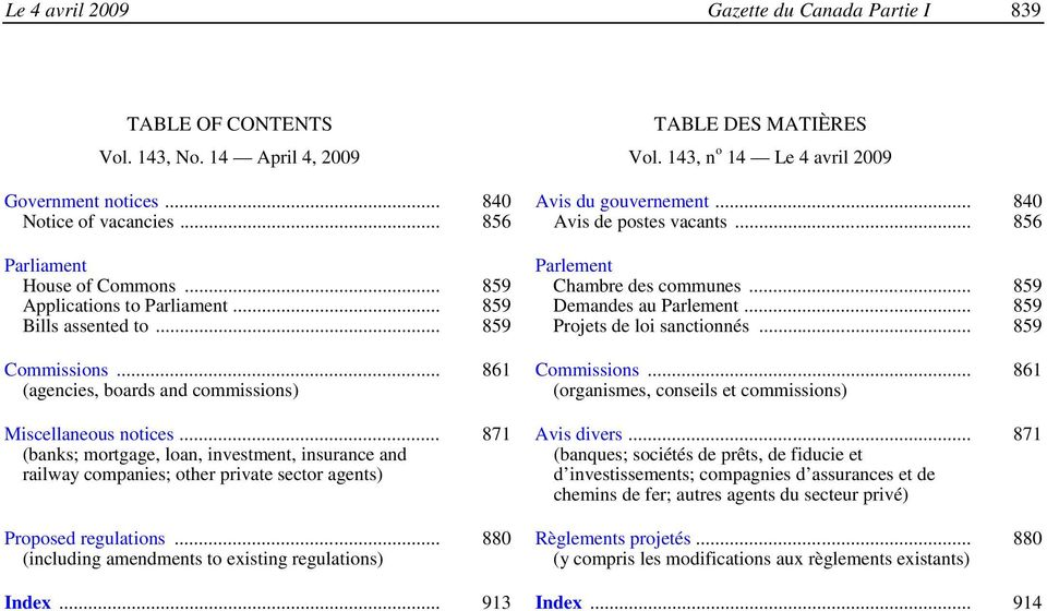 .. 859 Bills assented to... 859 Projets de loi sanctionnés... 859 Commissions... 861 Commissions... 861 (agencies, boards and commissions) (organismes, conseils et commissions) Miscellaneous notices.