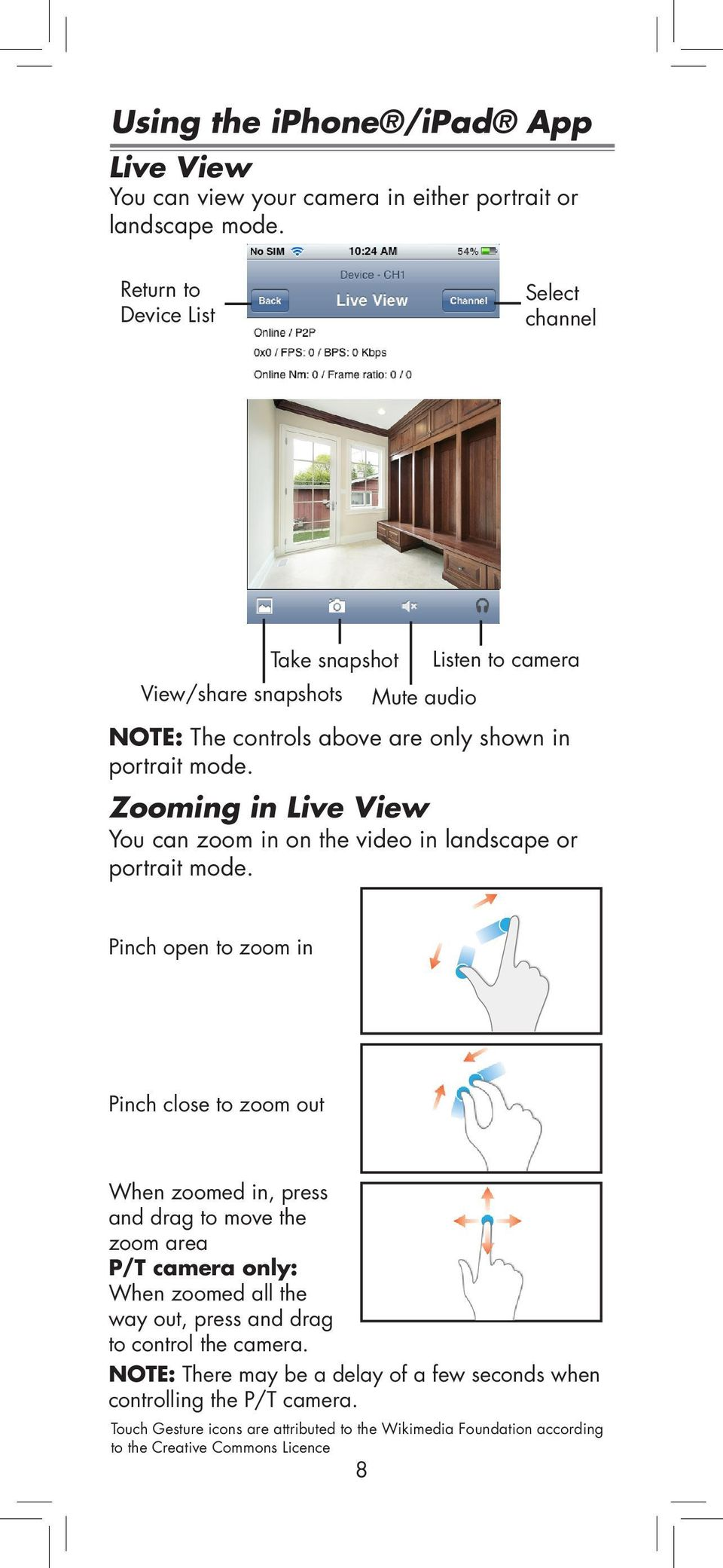 Zooming in Live View You can zoom in on the video in landscape or portrait mode.
