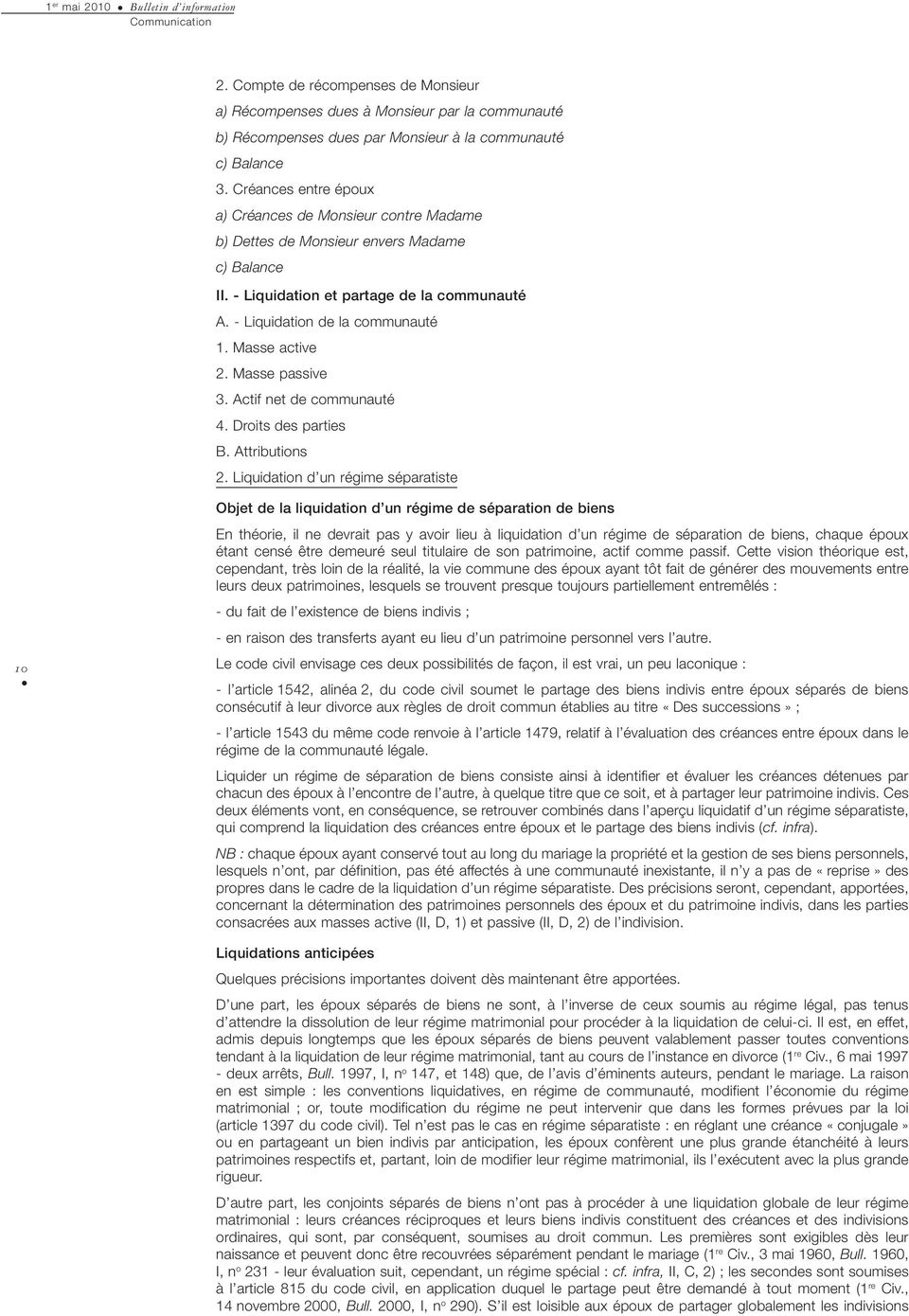 Masse active 2. Masse passive 3. Actif net de communauté 4. Droits des parties B. Attributions 2.