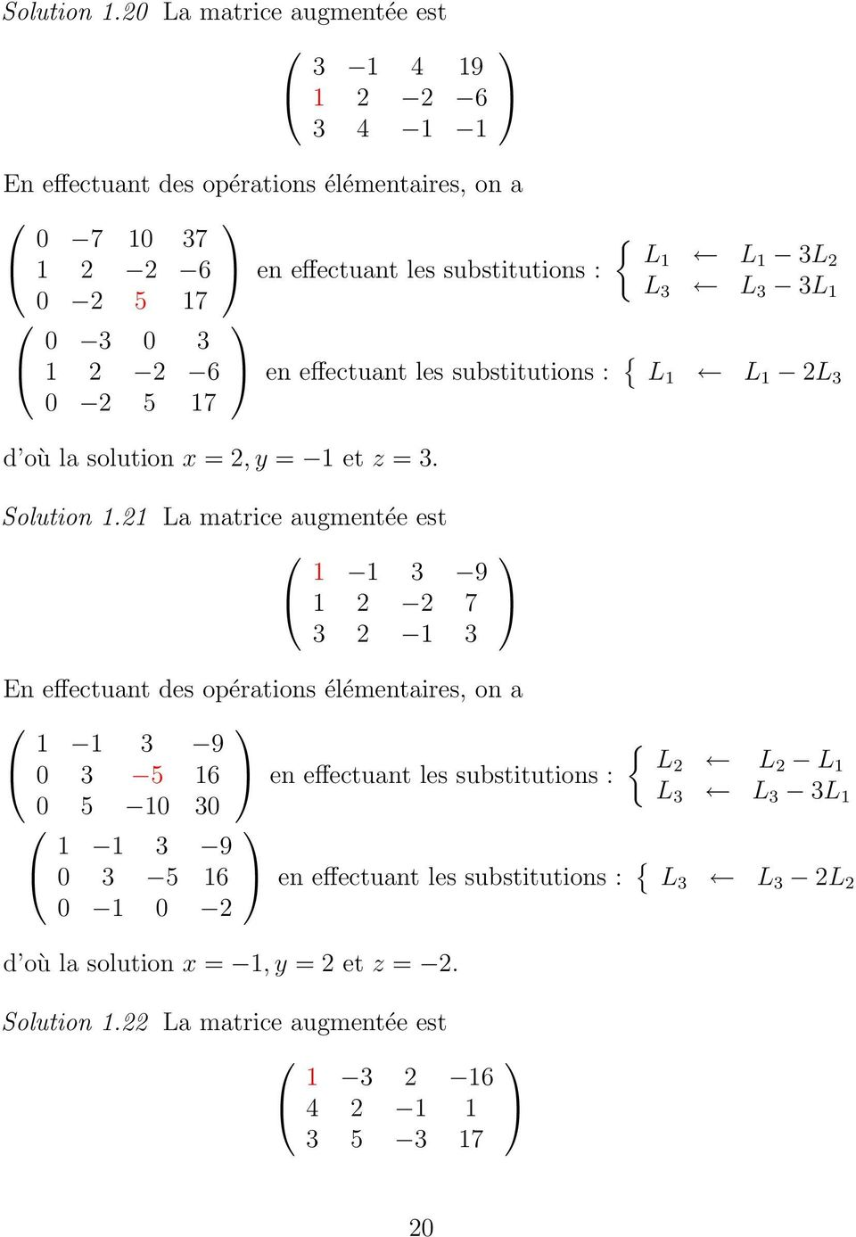 L L 0 5 17 L L 1 0 0 1 6 en effectuant les substitutions : { L 1 L 1 L 0 5 17 d où la solution x =, y = 1 et z =.