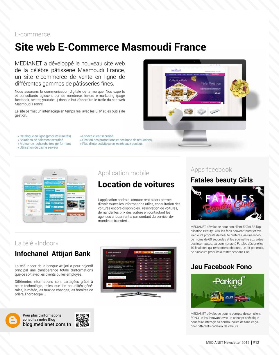 Nos experts et consultants agissent sur de nombreux leviers e-marketing (page facebook, twitter, youtube ) dans le but d accroître le trafic du site web Masmoudi France.