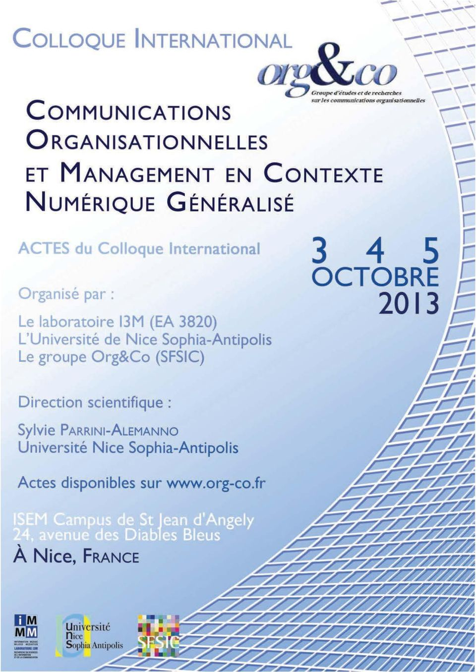 ACTES du Colloque International Organisé par : Le laboratoire 13M (EA 3820) L'Université de Nice Sophia-Antipolis Le
