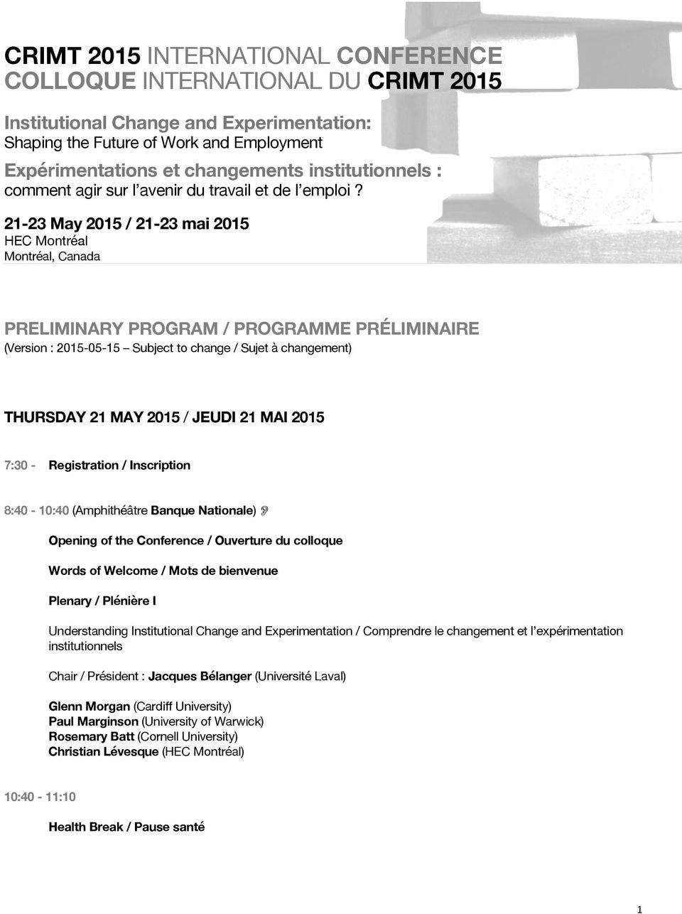 21-23 May 2015 / 21-23 mai 2015 HEC Montréal Montréal, Canada PRELIMINARY PROGRAM / PROGRAMME PRÉLIMINAIRE (Version : 2015-05-15 Subject to change / Sujet à changement) THURSDAY 21 MAY 2015 / JEUDI