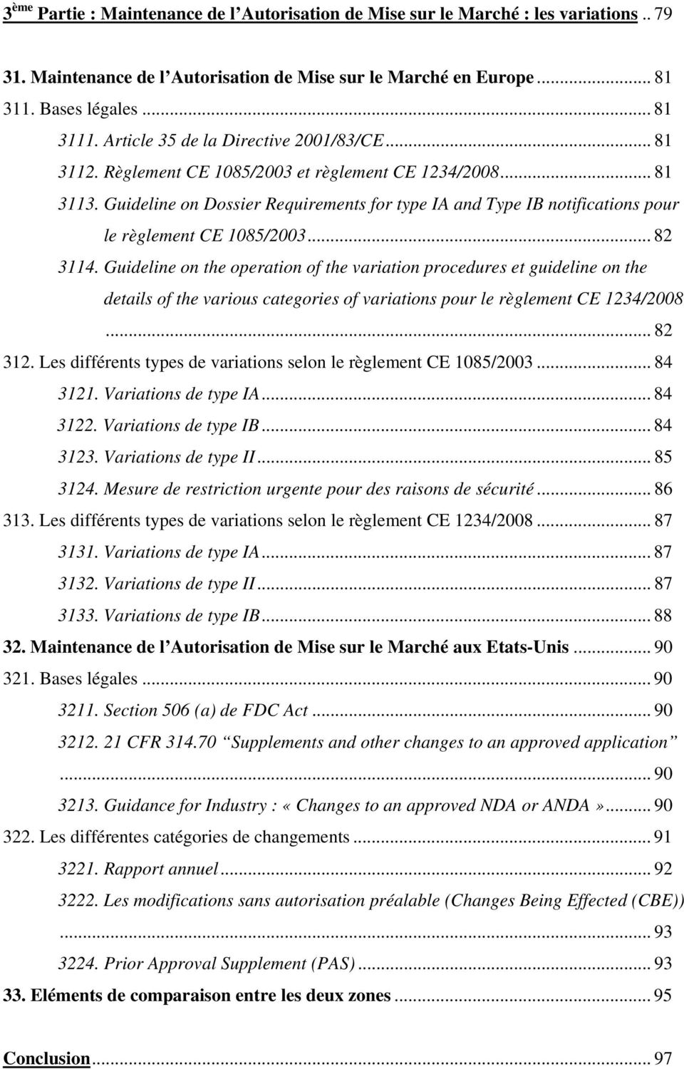 Guideline on Dossier Requirements for type IA and Type IB notifications pour le règlement CE 1085/2003... 82 3114.