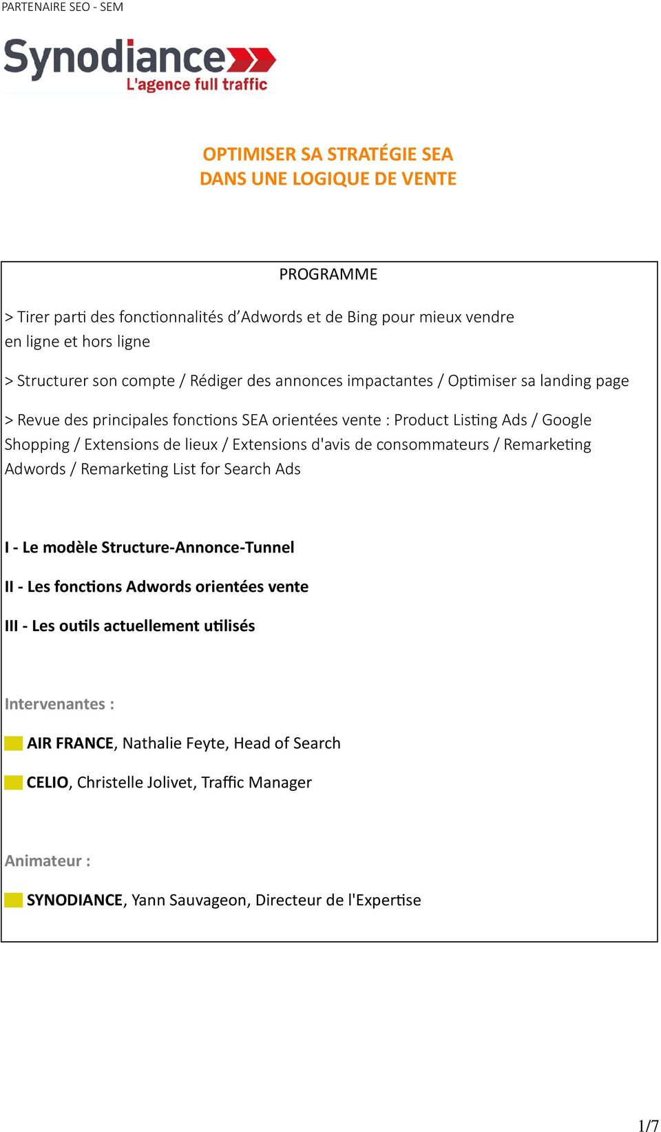 de lieux / Extensions d'avis de consommateurs / Remarkeng Adwords / Remarkeng List for Search Ads I - Le modèle Structure-Annonce-Tunnel II - Les fonc!
