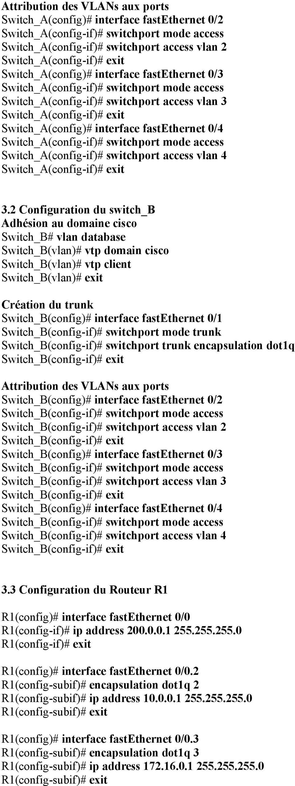 Switch_A(config-if)# switchport access vlan 4 3.