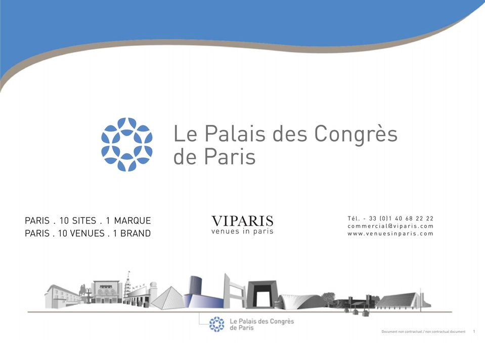 - 33 (0)1 40 68 22 22 commercial@viparis.