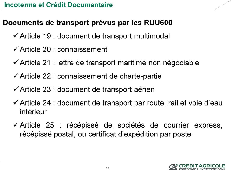 connaissement de charte-partie Article 23 : document de transport aérien Article 24 : document de transport par route,