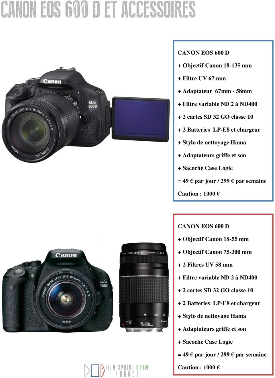 Caution : 1000 CANON EOS 600 D + Objectif Canon 18-55 mm + Objectif Canon 75-300 mm + 2 Filtres UV 58 mm + Filtre variable ND 2 à ND400 + 2 cartes  Caution :