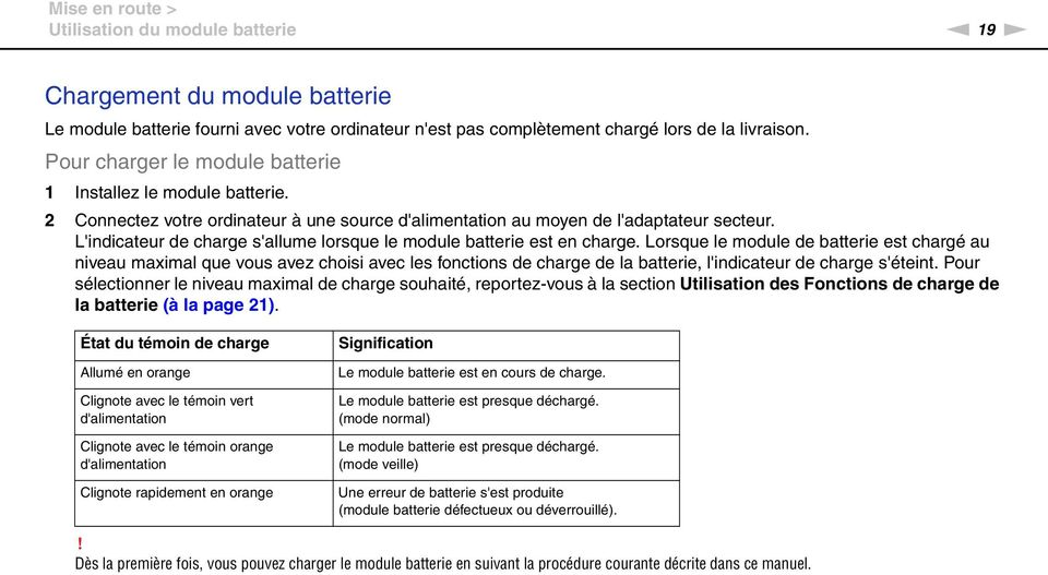 L'indicateur de charge s'allume lorsque le module batterie est en charge.