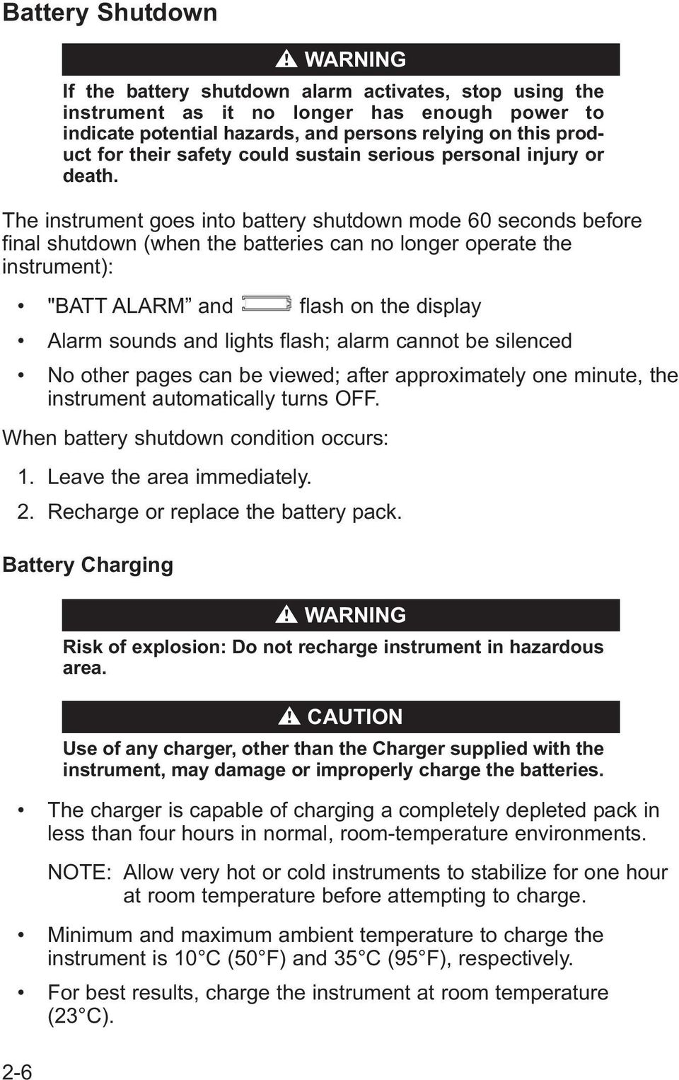 "The instrument goes into battery shutdown mode 60 seconds before final shutdown (when the batteries can no longer operate the instrument): ""BATT ALARM and flash on the display Alarm sounds and lights"