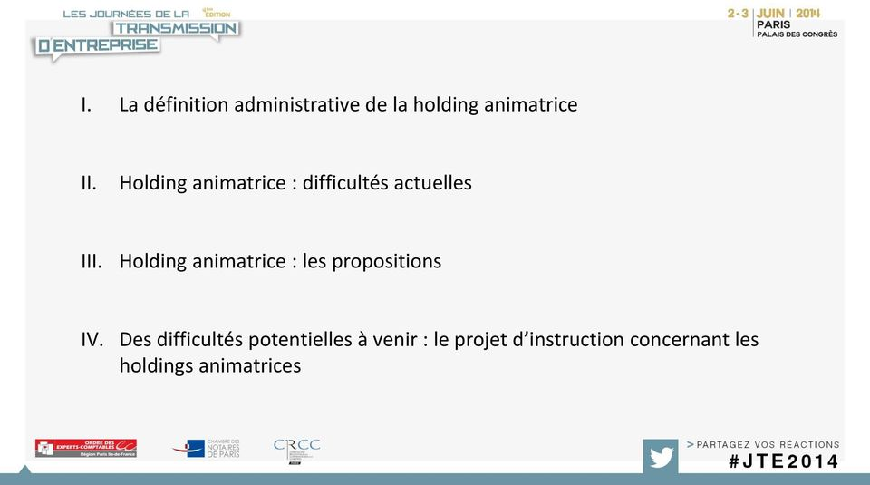 Holding animatrice : les propositions IV.