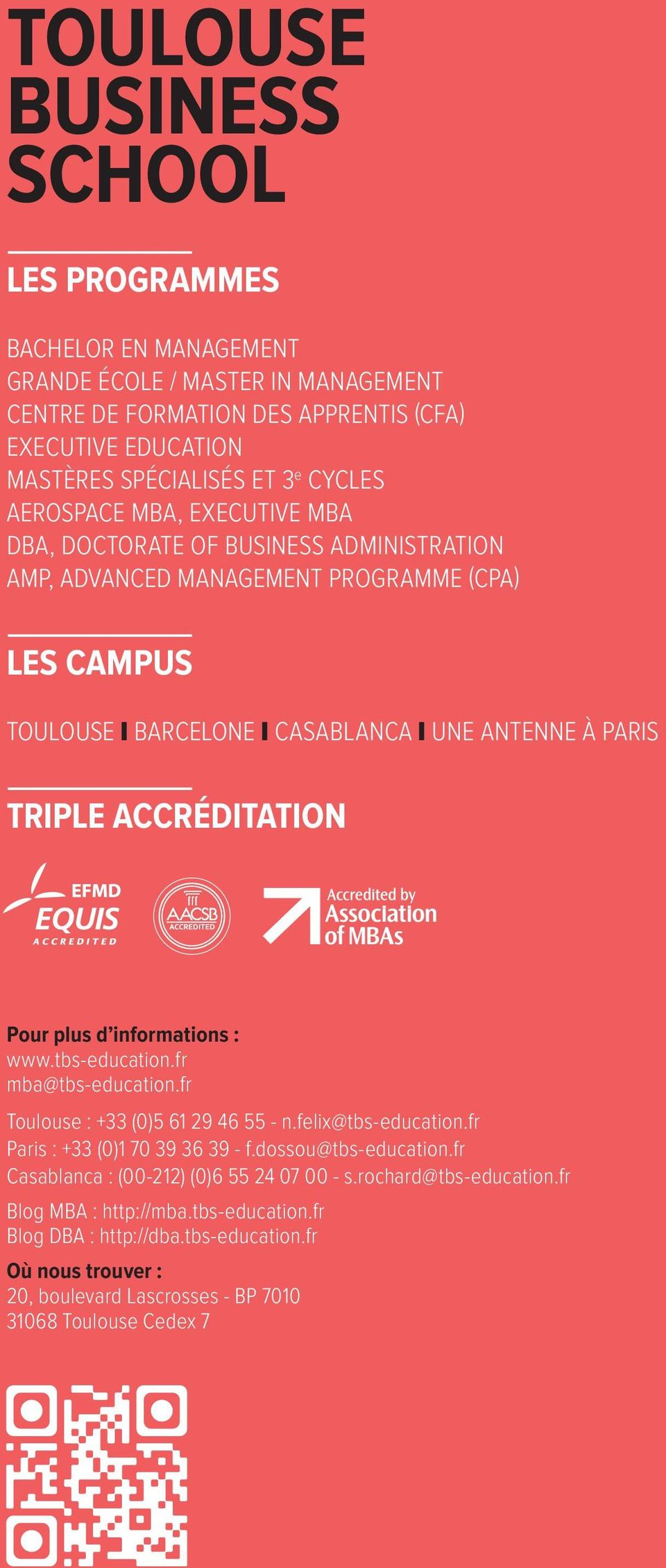 Pour plus d informations : www.tbs-education.fr mba@tbs-education.fr Toulouse : +33 (0)5 61 29 46 55 - n.felix@tbs-education.fr Paris : +33 (0)1 70 39 36 39 - f.dossou@tbs-education.