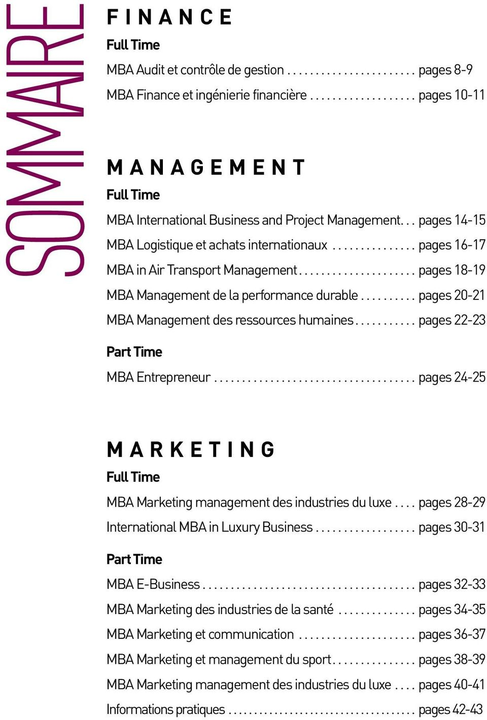 ..pages 20-21 MBA Management des ressources humaines...pages 22-23 Part Time MBA Entrepreneur...pages 24-25 Marketing Full Time MBA Marketing management des industries du luxe.