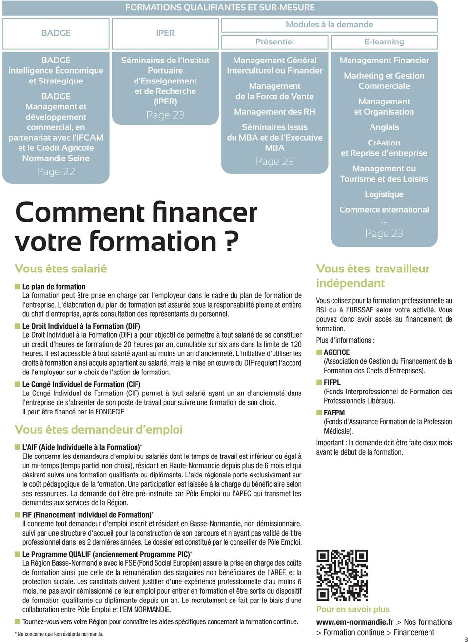 Interculturel ou Financier Management de la Force de Vente Management des RH Séminaires issus du MBA et de l Executive MBA Page 23 Management Financier Marketing et Gestion Commerciale Management et