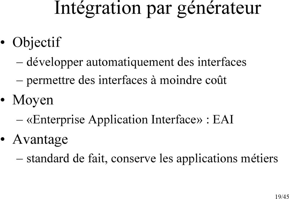 moindre coût Moyen «Enterprise Application Interface» :