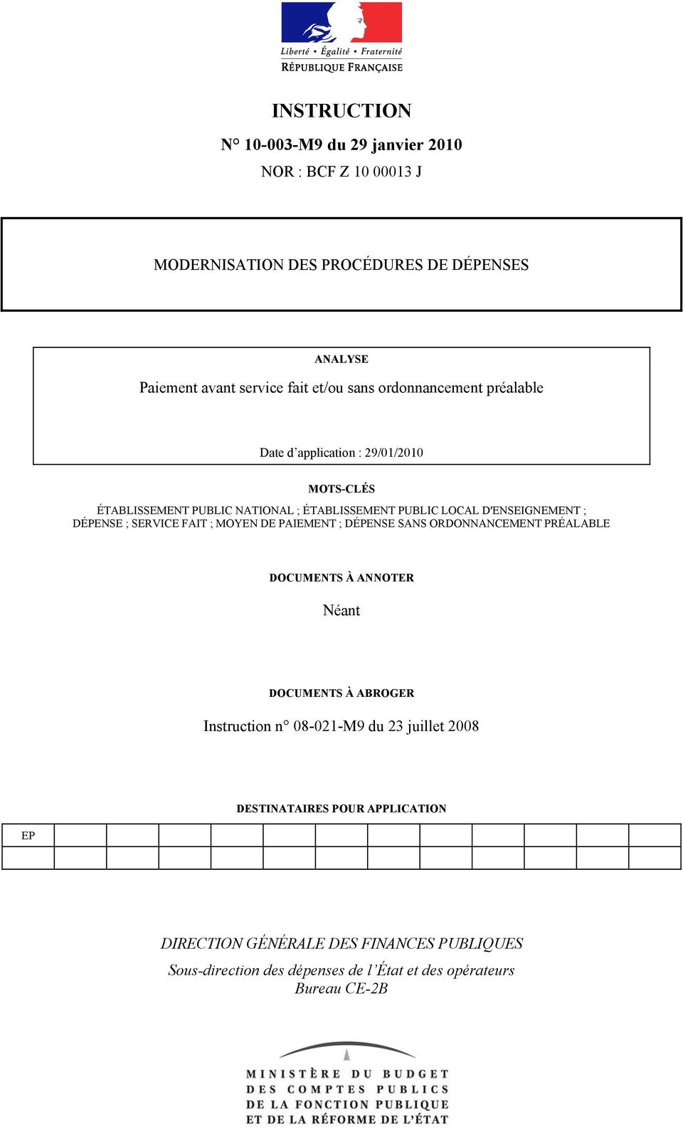 SERVICE FAIT ; MOYEN DE PAIEMENT ; DÉPENSE SANS ORDONNANCEMENT PRÉALABLE DOCUMENTS À ANNOTER Néant DOCUMENTS À ABROGER Instruction n 08-021-M9 du 23