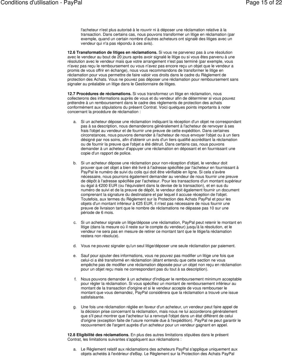12.6 Transformation de litiges en réclamations.