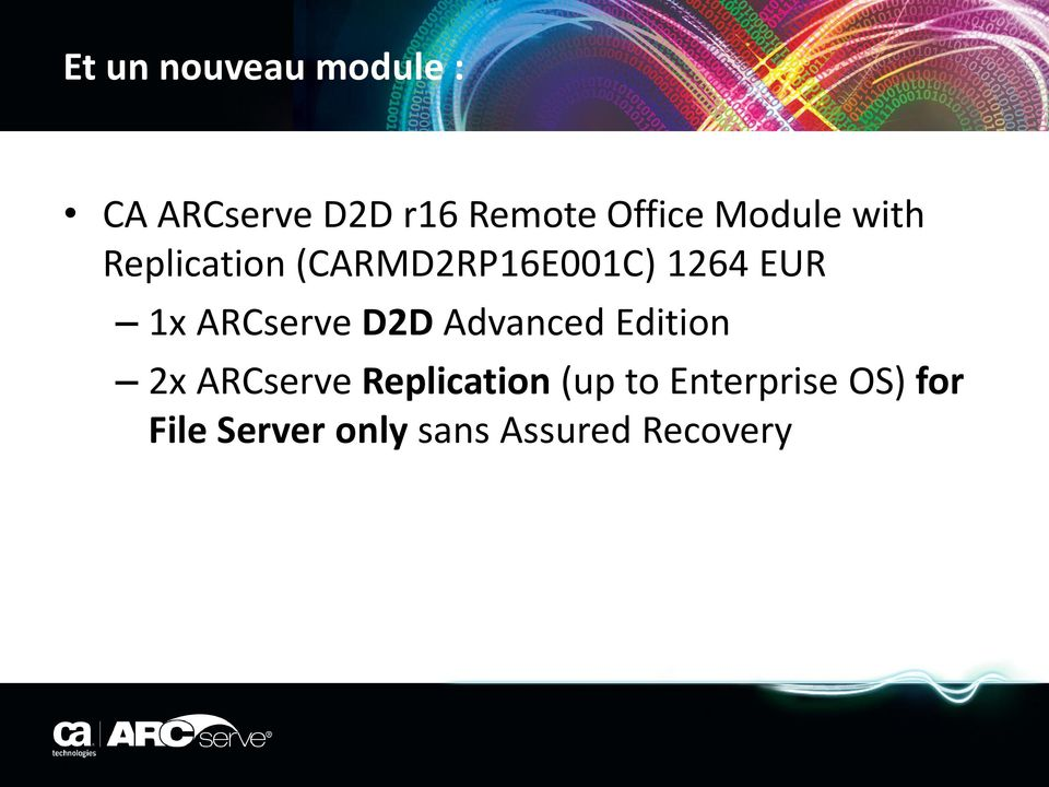 ARCserve D2D Advanced Edition 2x ARCserve Replication (up