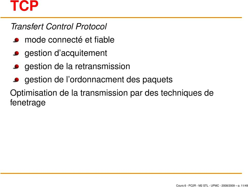 gestion d acquitement gestion de la retransmission gestion de l