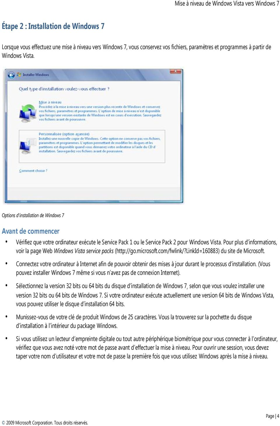 Pour plus d informations, voir la page Web Windows Vista service packs (http://go.microsoft.com/fwlink/?linkid=160883) du site de Microsoft.