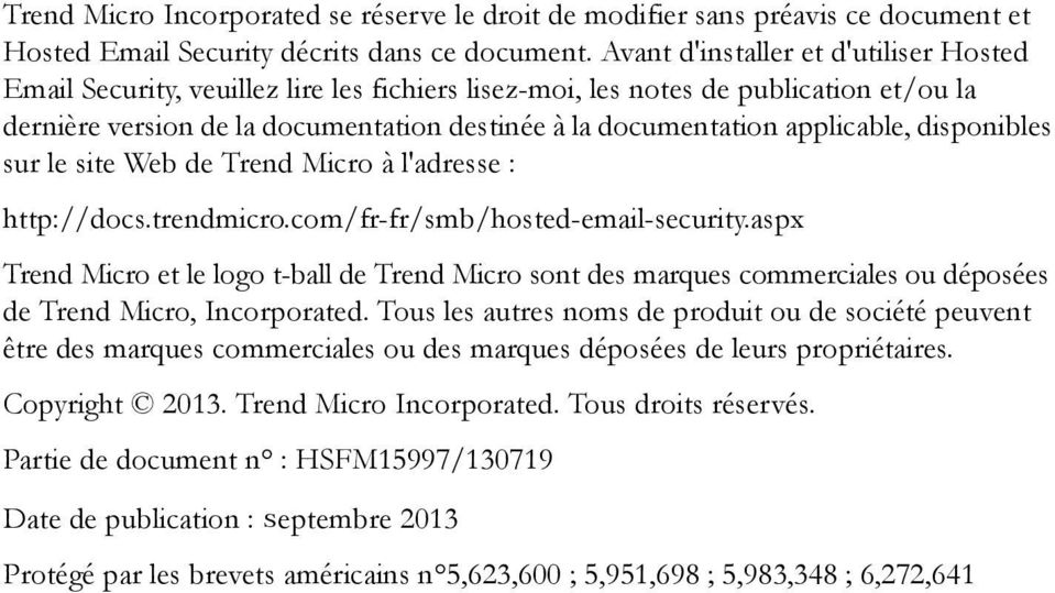 applicable, disponibles sur le site Web de Trend Micro à l'adresse : http://docs.trendmicro.com/fr-fr/smb/hosted-email-security.