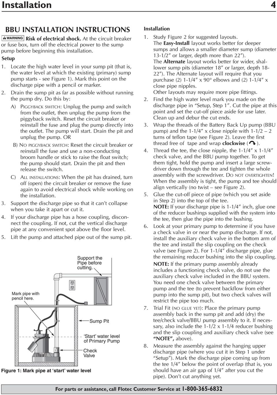 2. Drain the sump pit as far as possible without running the pump dry. Do this by: A) PIGGYBACK SWITCH: Unplug the pump and switch from the outlet, then unplug the pump from the piggyback switch.
